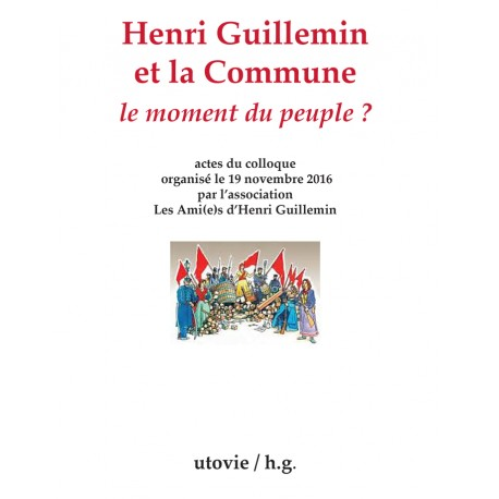 Actes du colloque Henri Guillemin et la Commune : le moment du peuple ?